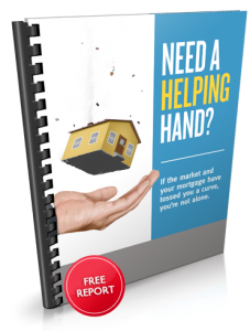 "FREE Special Report ""Need a Helping Hand? If the market and your mortgage have tossed you a curve, you're not alone"