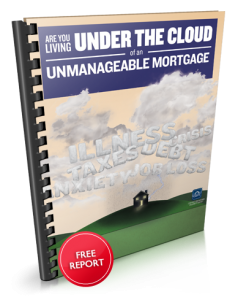 Are You Living Under A Cloud Of An Unmanageable Mortgage