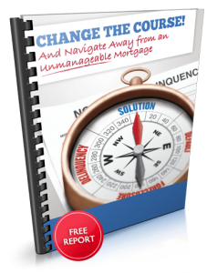 Free Special Report - Change the Course and Navigate Away from an Unmanageable Mortgage