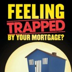 Free Special Report: Feeling Trapped By Your Mortgage?